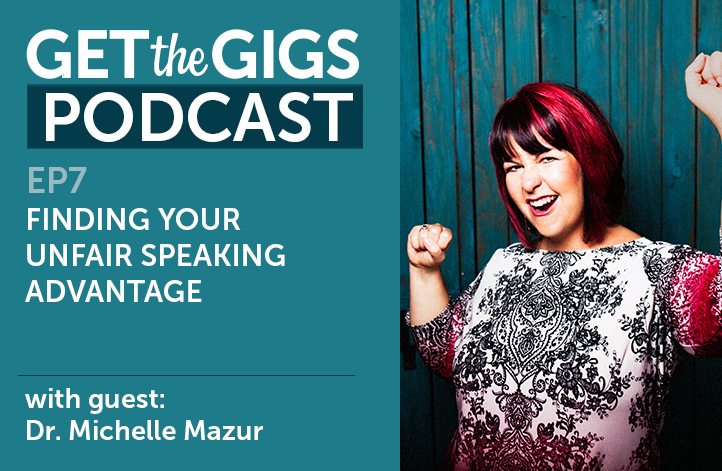 Finding your unfair speaking advantage with guest Dr. Michelle Mazur