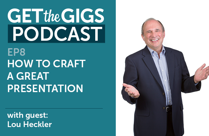 How to Craft a Great Presentation with Lou Heckler