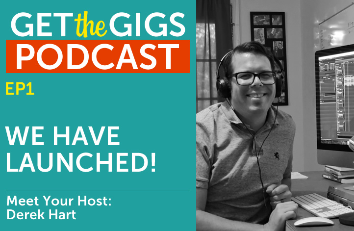 Meet The Host of The Get The Gigs Podcast!