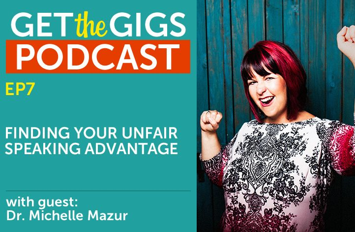 Finding Your Unfair Speaking Advantage With Dr. Michelle Mazur