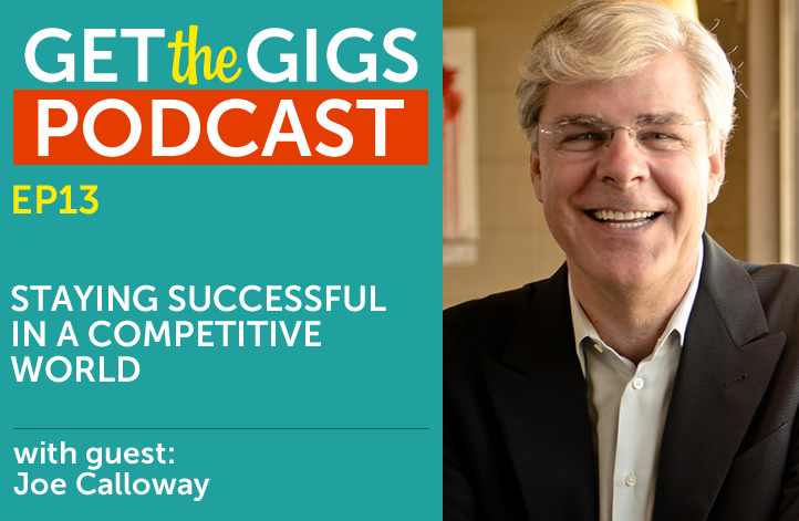 Staying Successful in a Competitive World with Joe Calloway
