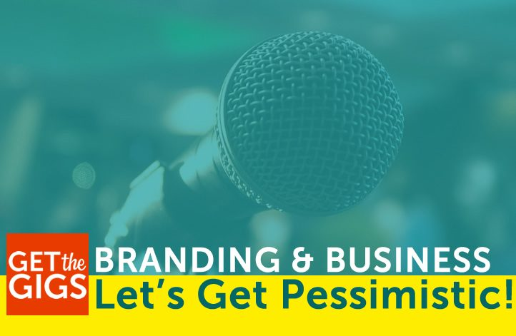 Branding & Business: Let's Get Pessimistic!