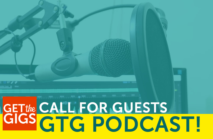 Call For Podcast Guests - Get The Gigs